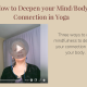 Image linking to Facebook video on deepening your mind/body connection in yoga